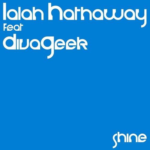 "Lalah Hathaway feat. DivaGeek: ""Shine"""