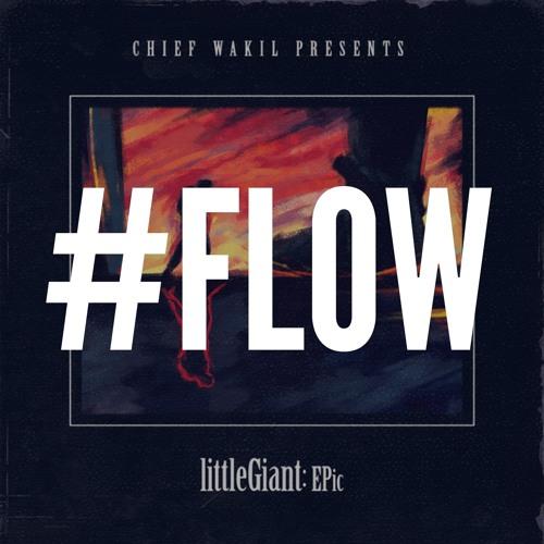chief waKiL - fLow (littleGiant Epic album song)