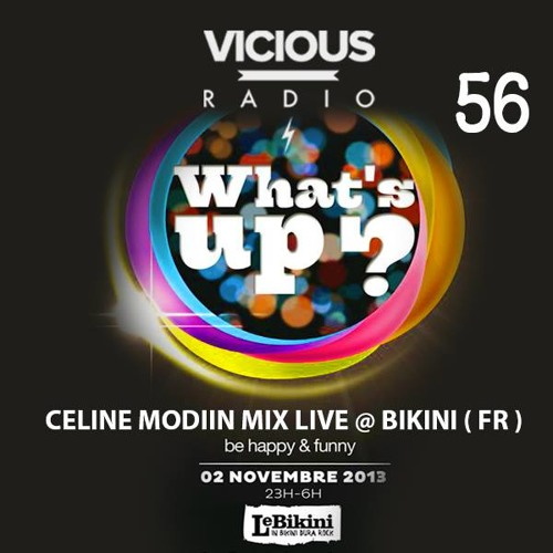 CELINE MODIIN MIX LIVE@BIKINI.WHAT'S UP 3H Set:11pm-2am.2.11.2013