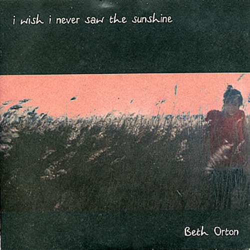 97) Beth Orton - I Wish I Never Saw The Sunshine
