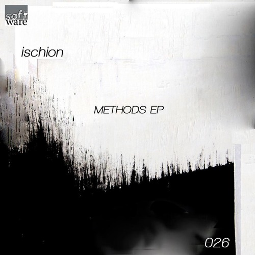Ischion Methods 1 - Analog People Remix . . Software Records / LOW QUALITY _