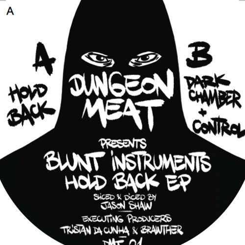 BLUNT INSTRUMENTS - HOLD BACK EP - DUNGEON MEAT 01