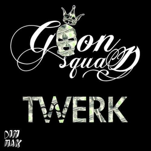 "Goon Squad ""Twerk"" Mix"