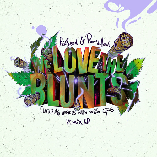 Proper Villains & Reid Speed - We Love the Blunts Remix EP [Out November 25th]