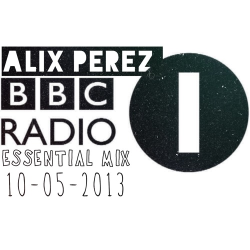 Alix Perez - Essential Mix - Sat  -  05 - 2013