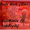 Let Your Body Rock Rmx** Prod By RellMazin Ft YahBoySG