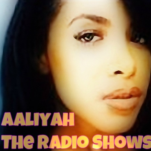 Aaliyah ~ The Radio Shows ~ 62min
