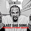 Last Sad Song - Tech N9ne feat. Krizz Kaliko (prod. by Freddy Machete)