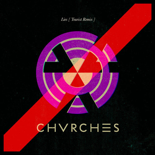 CHVRCHES - Lies (Tourist Remix)