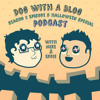 Part 3: Dog With A Blog Season 2 Episode 3 Halloween Special Podcast