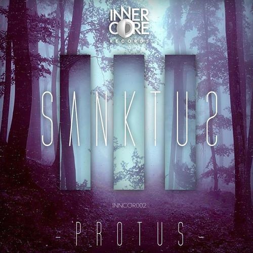 Sanktus - Protus [CLIP] [INNCOR002]