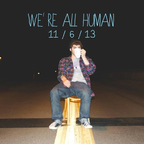 We're All Human [Prod. By DJ Premier]