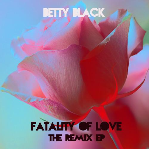 Betty Black - Fatality Of Love (Aram Mix)