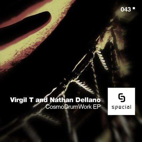 Virgil T and Nathan Dellano - CosmoDrumWork (DJ 0045 Rmx - 2012 Remaster) - FREE D/L