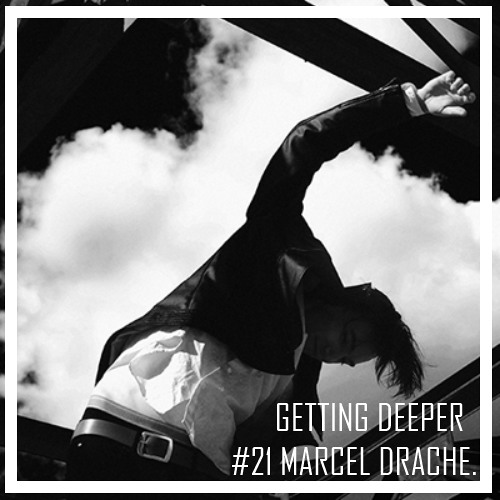 Getting Deeper Podcast #21 mixed by Marcel Drache
