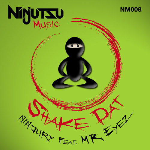 Shake Dat - Ninjury feat. Mr Eyez