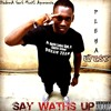 Say Waths Up (Prod By Shano Beat)