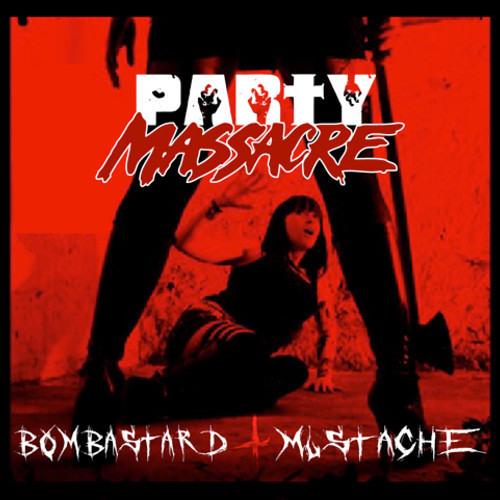 BOMBASTARD Ft MUST∆CHE -  PARTY MASSACRE (Original Mix)