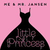 Me & Mr. Jansen - Little Princess (single)