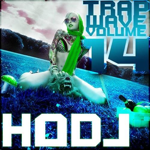 HODJ - Trap Wave Volume 14