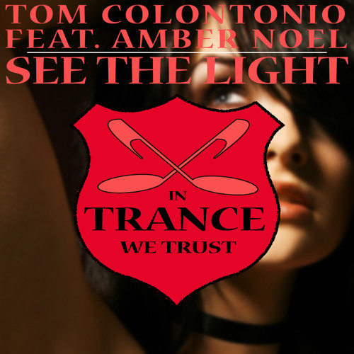 "Tom Colontonio feat Amber Noel - ""See The Light""  [Blackhole Records]"