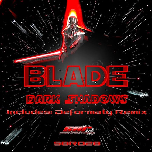 [SBR028] Blade - Dark Shadows [CLIP] OUT NOW ON SOUND BREAK RECORDS!