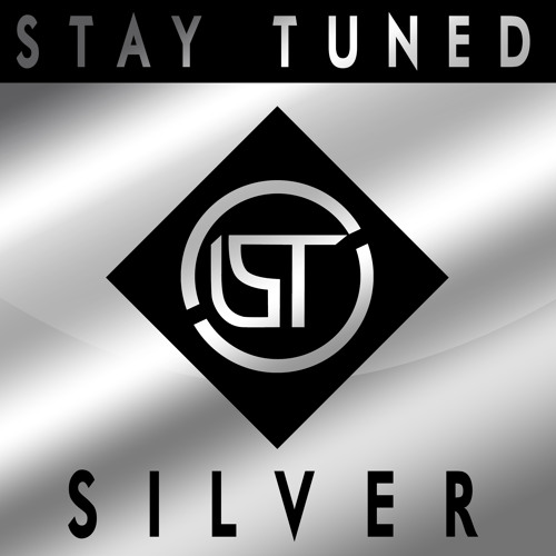 Stay Tuned - Silver (Original Mix)