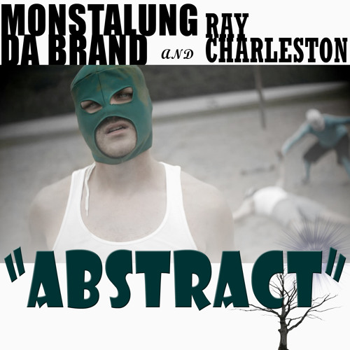 "MONSTALUNG DA BRAND & Ray Charleston ""Abstract""  Prd. DJ Monstalung"