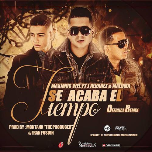 Maximus Wel - Se Acaba El Tiempo(Ft. J. Alvarez y Maluma)(Official Remix)