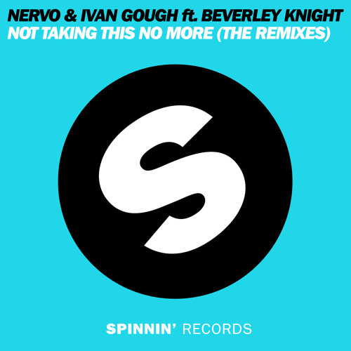NERVO & Ivan Gough ft. Beverly Knight - Not Taking This No More (MAKJ Remix) [Available December 6]