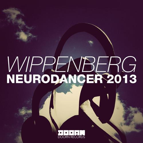 Wippenberg - Neurodancer 2013 (Available December 2)
