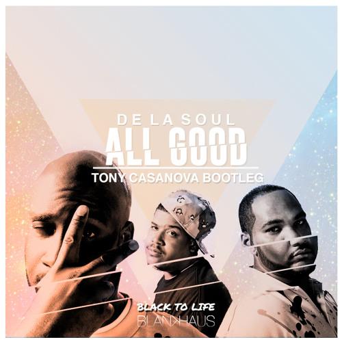 De La Soul - All Good (Tony Casanova Bootleg) Preview