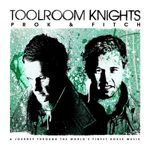 'Toolroom Knights Mixed By Prok & Fitch'