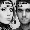 I follow you down - Lykke Li vs Zedd [db mashup]