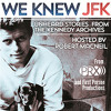 We Knew JFK: Unheard Stories from the Kennedy Archives
