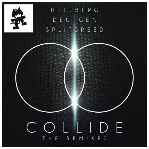 Hellberg & Deutgen VS Splitbreed - Collide (Astronaut & Barely Alive Remix)