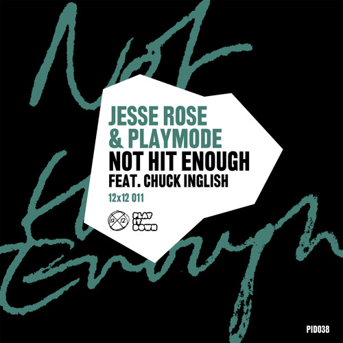 Jesse Rose & Playmode - Not Hit Enough feat. Chuck Inglish [PID038]