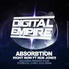 Absorbtion Ft. Rob Jones - Right Now (Stereo - Id Remix) - Out Now on Digital Empire Records