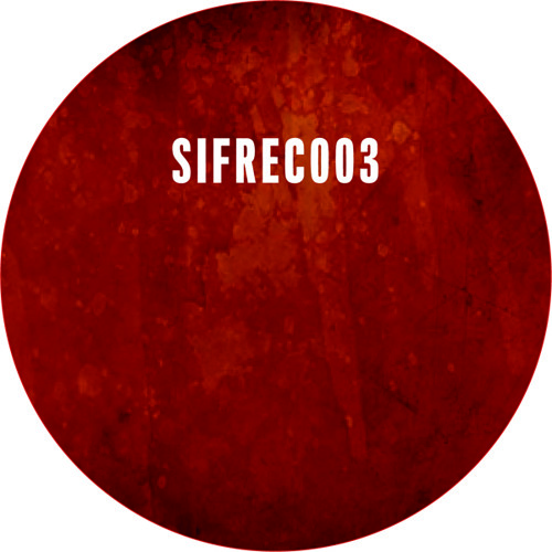 [OUT NOW SIFREC003] Sifres - Burn it down
