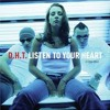 DHT - Listen To Your Heart Remake