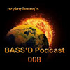 BASS'D Podcast 008