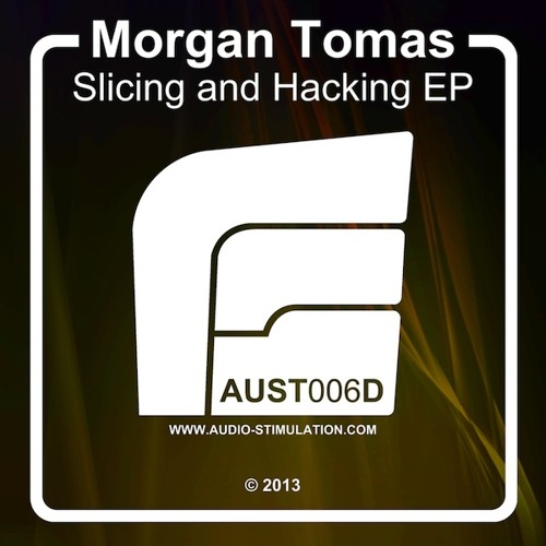[AUST006D] Morgan Tomas - Slicing And Hacking EP