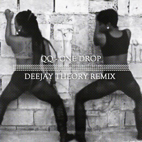 QQ - One Drop (Deejay Theory remix)
