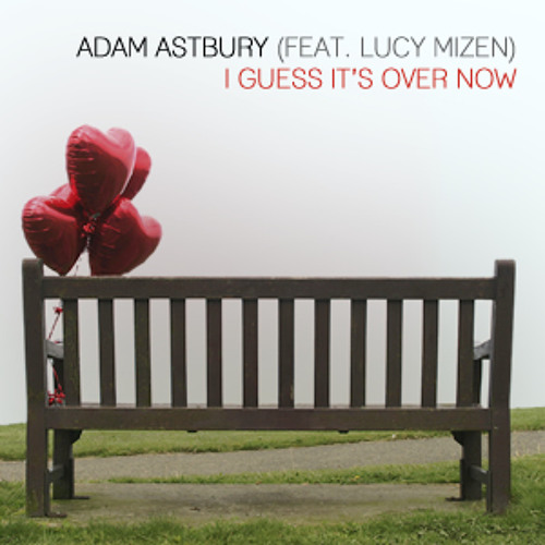 12. I Guess It's Over Now (feat. Lucy Mizen)