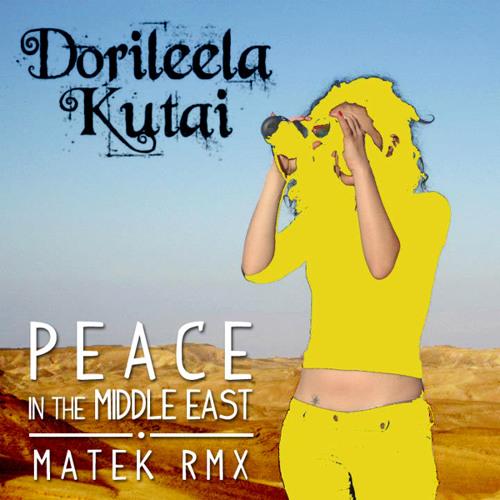 peace in the middle east [matek RMX] by dorileela kutai
