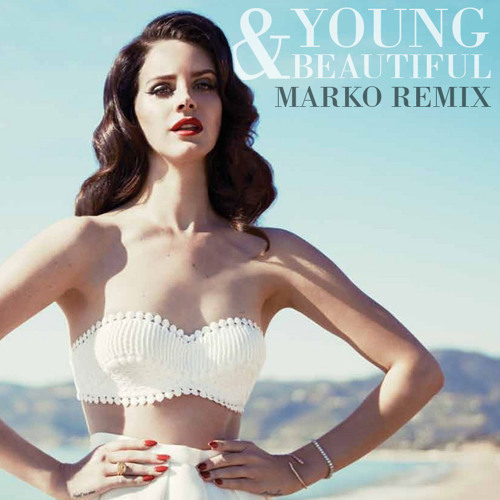 Lana Del Rey - Young & Beautiful (Marko Remix) // Free Download!