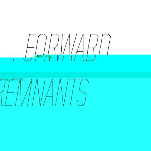 FORWARD REMNANTS