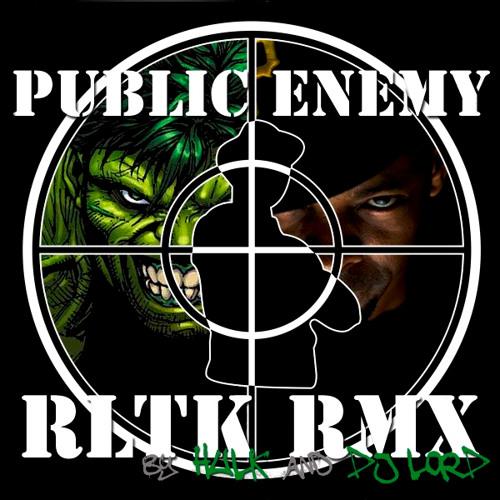 Public Enemy - RLTK ft. DMC (HULK Remix)