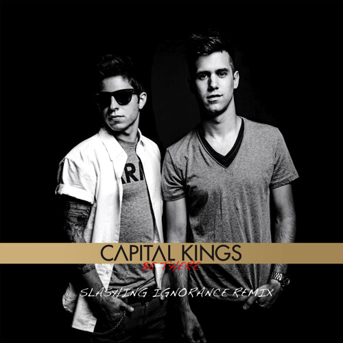 Capital Kings- Be There (Slashing Ignorance Remix)