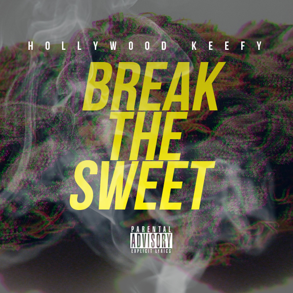 Hollywood Keefy - Break The Sweet [Thizzler.com Exclusive]